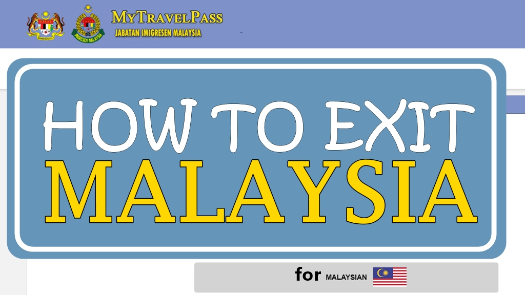 How to exit Malaysia? – Covid-19 Crisis