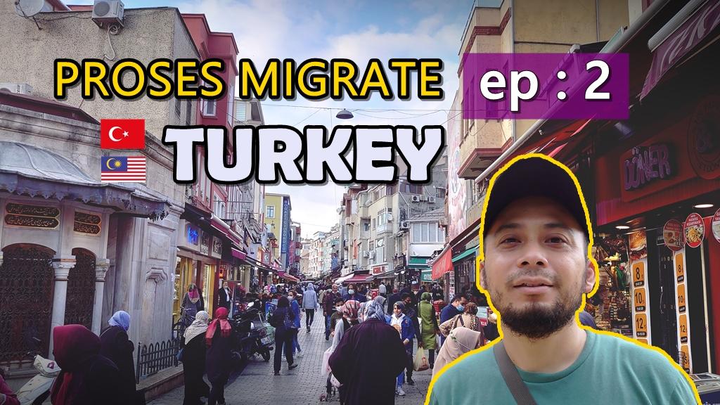 Persediaan berpindah ke Istanbul Turki – Episod 2